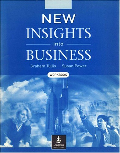 New Insights Into Business Workbook with Answer key: Michael Lannon; Graham Tullis