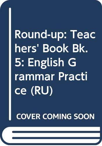 Round-up: English Grammar Practice: Teacher's Book 5 (RU) (Bk. 5) (9780582337893) by Virginia Evans