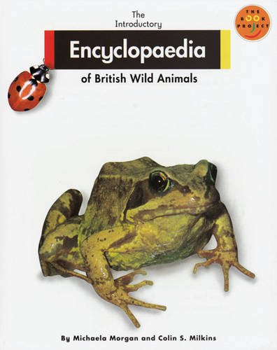 9780582339583: The Introductory Encyclopaedia of British Wild Animals Extra Large format Non-Fiction 1 (LONGMAN BOOK PROJECT)