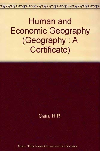 Human and Economic Geography (Geography : A: Cain, H.R.