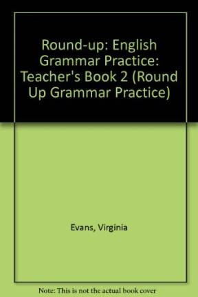 Round-up: English Grammar Practice: Teacher's Book 2: Virginia Evans