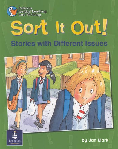 9780582346918: Sort It Out! Stories with different issues Year 4 Reader 16: Pp:Sort It Out! Stor with Diff Issu (PELICAN GUIDED READING & WRITING)