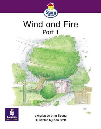 Literacy Land: Story Street: Emergent: Step 5: Guided/Independent Reading: Wind and Fire Pt. 1 (0582348013) by Jeremy Strong; Martin Coles; Christine Hall