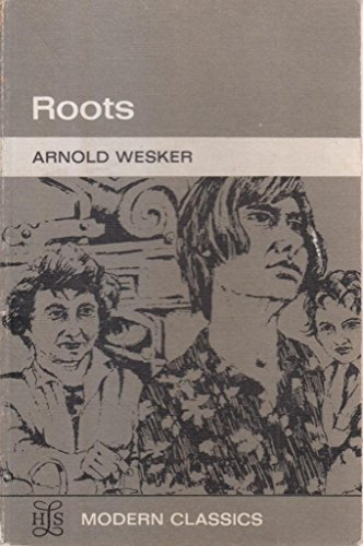 Roots (Heritage of Literature): Wesker, Arnold