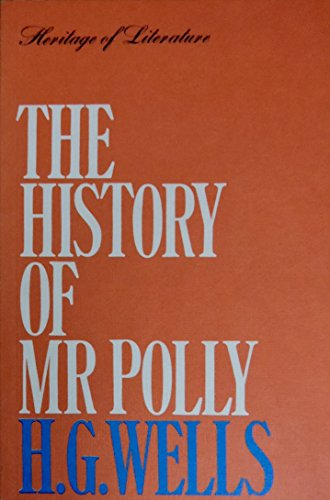 The History of Mr.Polly (Heritage of Literature): Wells, H. G.