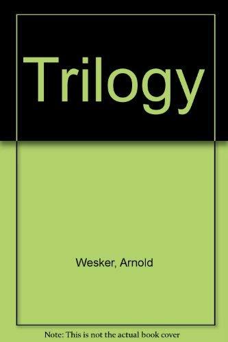 The Wesker Trilogy:Chicken Soup with Barley,Roots,I'm Talking: Arnold Wesker