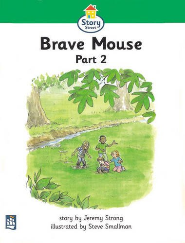 Literacy Land: Story Street: Beginner: Step 3: Guided/Independent Reading: Brave Mouse Pt. 1 (0582349400) by Jeremy Strong; Martin Coles; Christine Hall