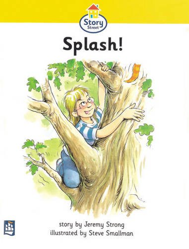 Literacy Land: Story Street: Beginner: Step 1: Guided/Independent Reading: Splash! (0582349443) by Jeremy Strong; Martin Coles; Christine Hall