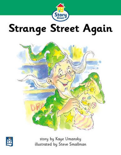 Literacy Land: Story Street: Beginner: Step 3: Guided/Independent Reading: Strange Street Again (0582349532) by Kaye Umansky; Christine Hall; Martin Coles; Jeremy Strong