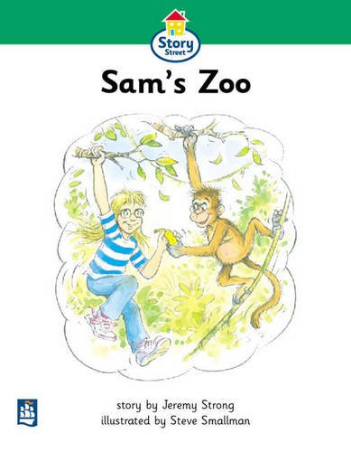 Story Street Beginner Stage Step 3: Sam's Zoo (Pack of Six) (LITERACY LAND) (9780582349575) by Jeremy Strong; Martin Coles; Christine Hall