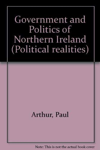 9780582353008: Government and Politics of Northern Ireland (Political realities)