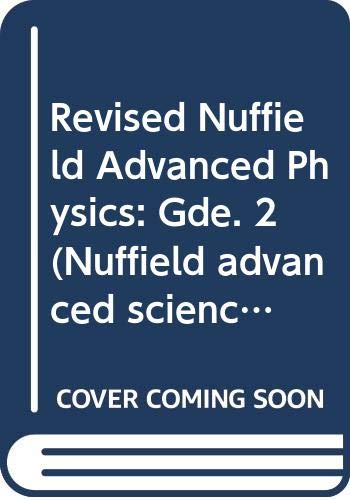 9780582354166: Revised Nuffield Advanced Physics: Gde. 2 (Nuffield advanced science - revised editions)