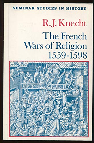 9780582354562: The French Wars of Religion, 1559-98 (Seminar Studies in History)