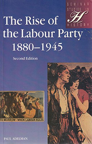 The Rise of the Labour Party 1880 - 1945