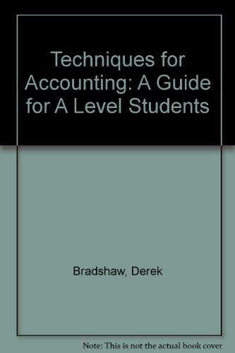 Techniques for Accounting. A Guide for A-Level Students.: Bradshaw, Derek ; Herman, Michael [Eds]