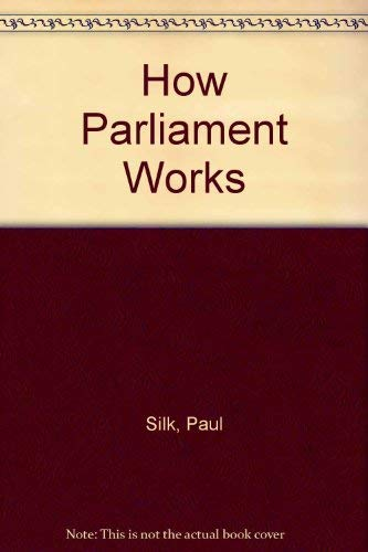 9780582355668: How Parliament Works