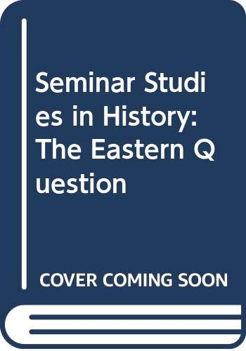 The Eastern Question, 1774-1923 (Seminar Studies in: Macfie, A. L.