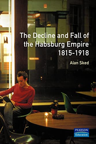 9780582356665: The Decline and Fall of the Habsburg Empire, 1815-1918