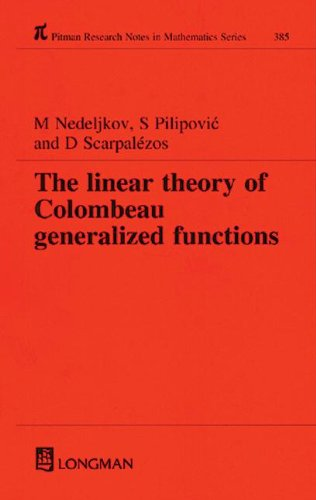 9780582356832: Linear Theory of Colombeau Generalized Functions