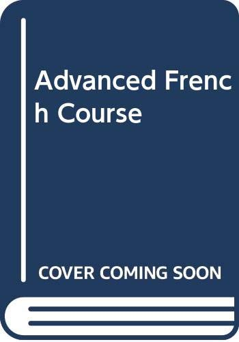 9780582360983: Advanced French Course