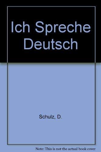 Ich Spreche Deutsch: Schulz, D., Griesbach,