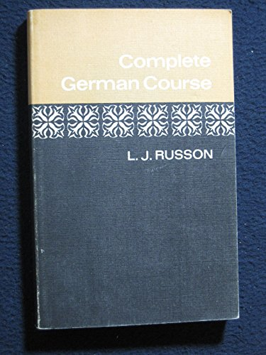 COMPLETE GERMAN COURSE FOR FIRST EXAMINATIONS.: Russon, L. J.
