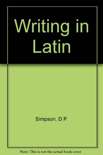 Writing in Latin (0582362318) by D.P. Simpson; Philip Vellacott