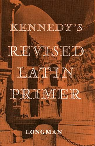 9780582362406: Kennedy's Revised Latin Primer