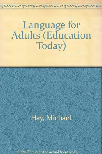 Language for Adults (Education Today) (0582363004) by Michael Hay