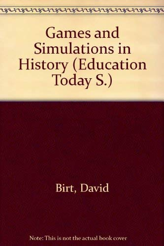 9780582363014: Games and Simulations in History (Education Today S.)