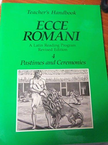 9780582366626: Ecce Romani a Latin Reading Program Revised Edition 4 Pastimes and Ceremonies Teacher's Handbook (Ecce Romani)