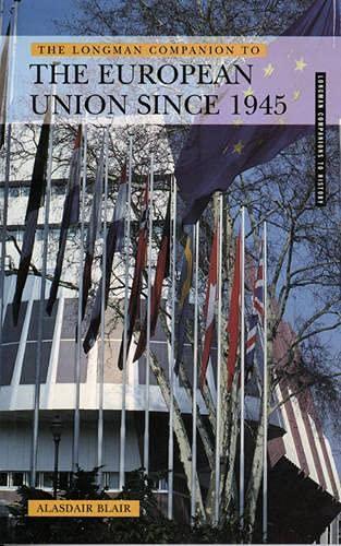 9780582368842: The Longman Companion to the European Union, 1945-99 (Longman Companions To History)