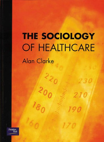 9780582369542: The Sociology of Healthcare