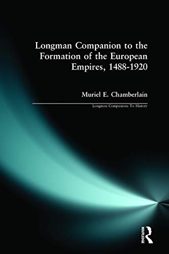 9780582369795: Longman Companion to the Formation of the European Empires, 1488-1920 (Longman Companions to History Series)