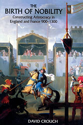 9780582369818: The Birth of Nobility: Constructing Aristocracy in England and France, 900-1300