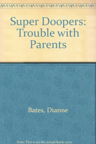 9780582378131: Super Doopers: Trouble with Parents