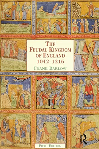 9780582381179: The Feudal Kingdom of England: 1042-1216 (A History of England)