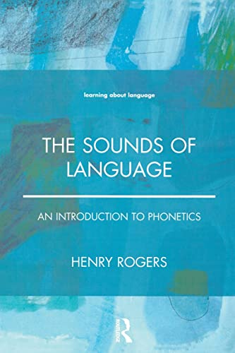 9780582381827: The Sounds of Language: An Introduction to Phonetics