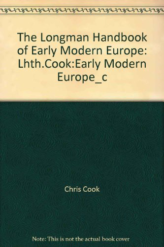 9780582382183: The Longman Handbook of Early Modern Europe: Lhth.Cook:Early Modern Europe_c (LHTH)
