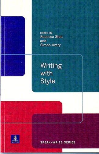 Writing with Style (Speak-Write Series) (0582382424) by Rebecca Stott; Simon Avery