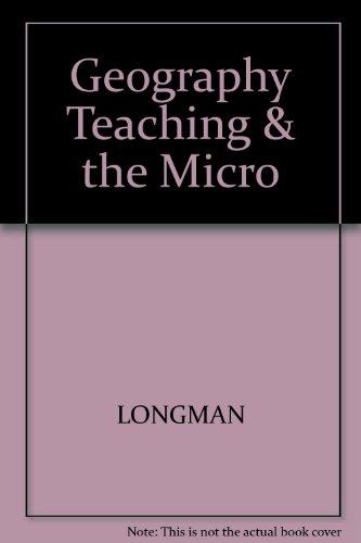 Geography Teaching & the Micro: Longman
