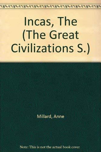 Incas, The (The Great Civilizations S.): Millard, Anne