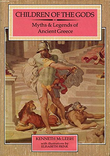 9780582391154: Children of the gods: The complete myths and legends of ancient Greece