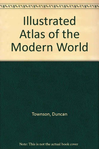 9780582391284: Illustrated Atlas of the Modern World