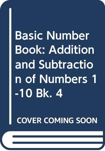 Basic Number Book: Addition and Subtraction of Numbers 1-10 Bk. 4 (0582392098) by Elizabeth Adams; Andrew Ross
