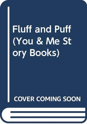 9780582392540: Fluff and Puff (You & Me Story Books)
