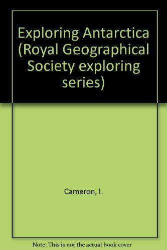 9780582392878: Exploring Antarctica (Royal Geographical Society exploring series)