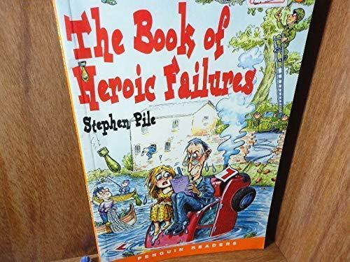 9780582401723: The Book of Heroic Failures (Penguin Readers Series : Pre-Intermediate)