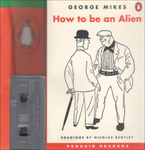 9780582401860: How To Be An Alien Book/Cassette Pack (Penguin Readers (Graded Readers)) (English and Spanish Edition)