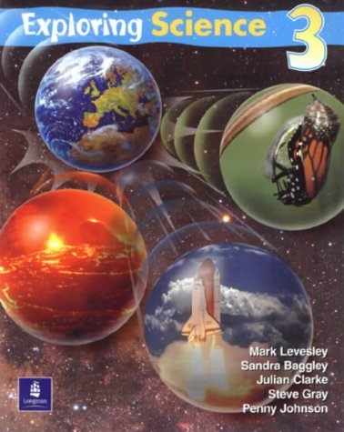 Exploring Science: Pupils Book 3 (Year 9): Levesley, Mark and